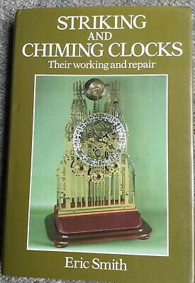 Striking and Chiming Clocks Their Working and Repair  By Eric Smith