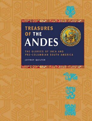 Treasures of the Andes: The Glories of Inca and Pre-Columbian South America, Qui