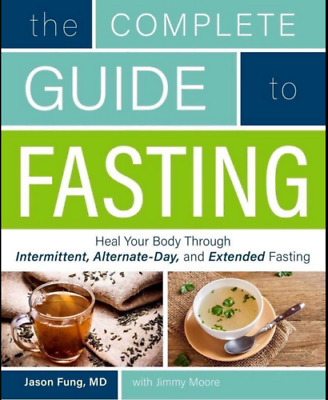 The Complete Guide To Fasting by Jason Fung & Jimmy (PDF)
