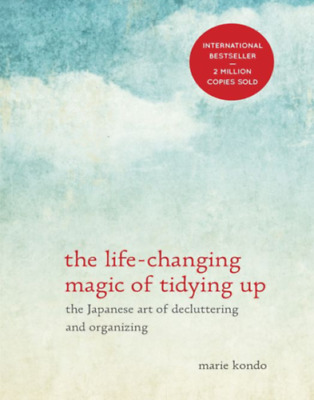 The Life Changing Magic of Tidying Up The Japanese Art by Marie Kondo (PDF)