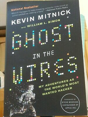 Ghost in the Wires : My Adventures as the World's Most Wanted Hacker by Kevin M…