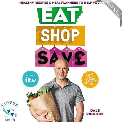 Eat Shop Save by Dale Pinnock New Paperback Book 2018 Healthier NEW