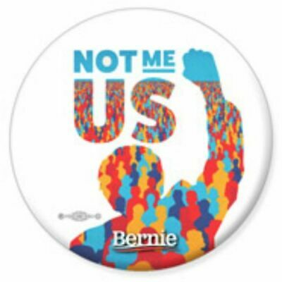 Bernie Sanders For President 2020 Not Me Us 3.00 Inch Pinback Button Pin