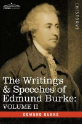The Writings and Speeches of Edmund Burke : On Conciliation with America;...