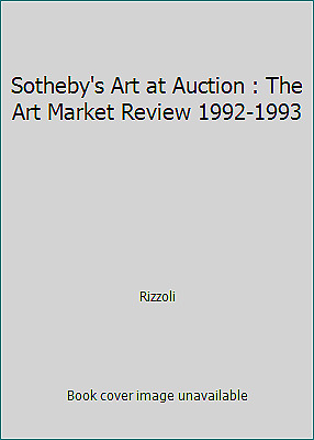 Sotheby's Art at Auction : The Art Market Review 1992-1993 by Rizzoli
