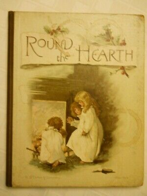 ROUND THE HEARTH By HARRIET M. BENNETT 1880S BEAUTIFULLY ILLUSTRATED