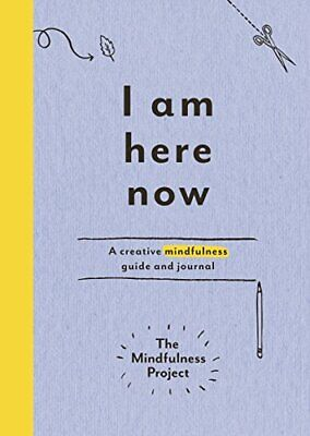 I Am Here Now: A creative mindfulness guide and journal New Diary Book