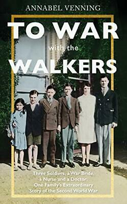 To War With the Walkers: Three Soldiers  a War Bride  a Nurse New Hardcover Book