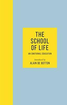 The School of Life: An Emotional Education New Hardcover Book