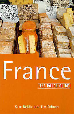 FRANCE: THE ROUGH GUIDE., Baillie, Kate and Tim Salmon., Very Good Book