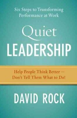Quiet Leadership : Six Steps to Transforming Performance at Work, Paperback b...