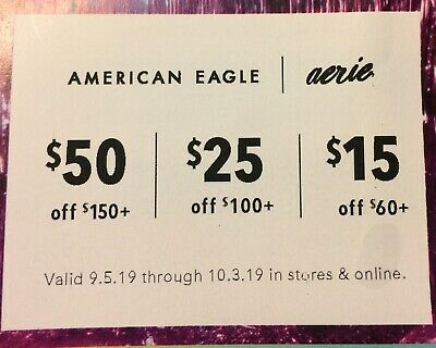 AMERICAN EAGLE: $50 / $25 / $15 Off Purchase - Discount Online Code [10/3/19]