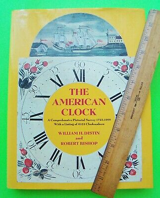 THE AMERICAN CLOCK by Distin 1000's Of Photos 1723 to 1900 H-C + DJ 360-pgs XLNT
