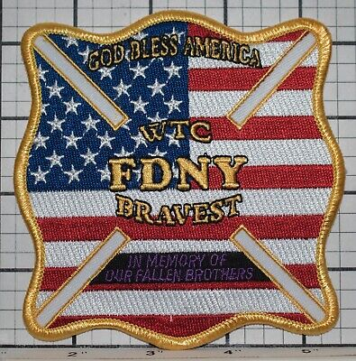 F.D.N.Y Fire Dept In Memory of Our Fallen Heroes Patch 9-11 WTC BRAVEST