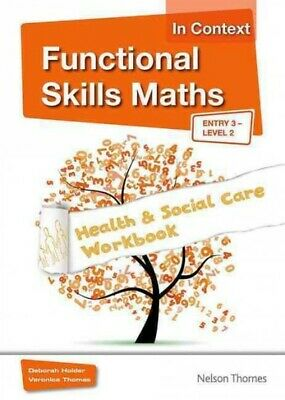 Functional Skills Maths in Context Health & Social Care - Entry 3, Level 2 : ...