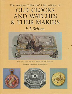 The Antique Collectors' Club edition of Old Clocks and Watches and Their Makers,