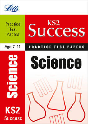 Letts Key Stage 2 Success - Science: Practice Test Papers, McDuell, Bob & Clegg,