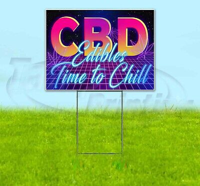 CBD EDIBLES TIME TO CHILL Yard Sign Corrugated Plastic Bandit Lawn Decoration