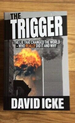 The Trigger , The Lie That Changed The World By David Icke