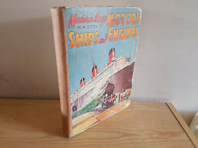 MODERN BOY'S NEW BOOK OF MOTORS, SHIPS & ENGINES - 1930s