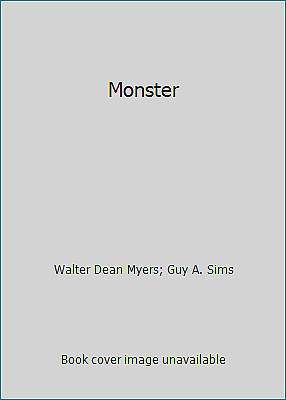 Monster by Walter Dean Myers; Guy A. Sims