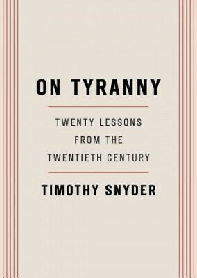 On Tyranny: Twenty Lessons from the Twentieth Century by Snyder, Timothy.