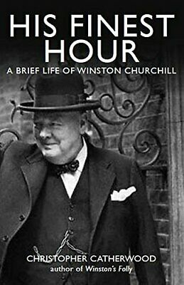 His Finest Hour: A Brief Life of Winston Churchill (Brief His New Paperback Book