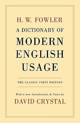 A Dictionary of Modern English Usage by H. W. Fowler