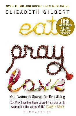 Eat Pray Love: One Woman's Search for Everything, Gilbert, Elizabeth, Very Good