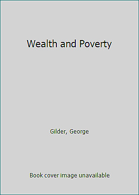 Wealth and Poverty by Gilder, George