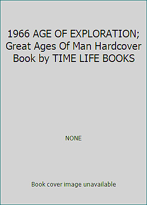 1966 AGE OF EXPLORATION; Great Ages Of Man Hardcover Book by TIME...  (NoDust)