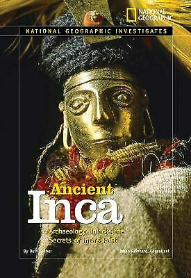 Ancient Inca : Archaeology Unlocks the Secrets of the Inca's Past by Beth Gruber