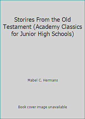 Storires From the Old Testament (Academy Classics for Junior High Schools)