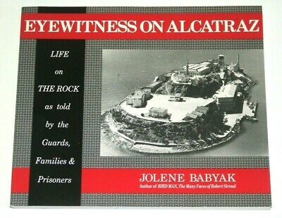 ALCATRAZ - Eyewitness On Alcatraz - Life On The Rock - Jolene Babyak 1996