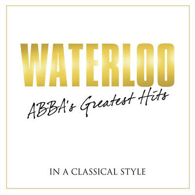 ABBA - Waterloo - ABBA Greatest Hits in a Classical Style CD NEW