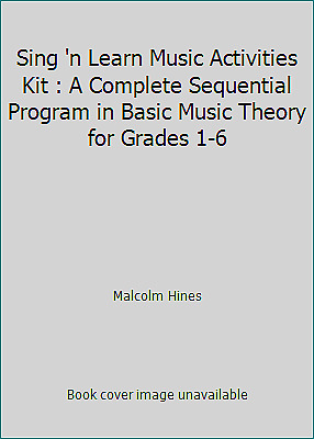 Sing 'n Learn Music Activities Kit : A Complete Sequential Program in Basic...