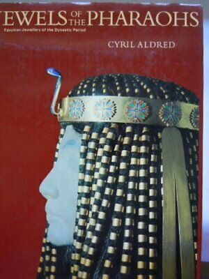 Jewels of the Pharaohs: Egyptian Jewellery of the Dy by Aldred, Cyril 0500231389