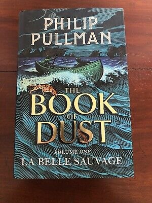 The Book Of Dust Volume One: La Belle Sauvage Philip Pullman 1st/First Edition