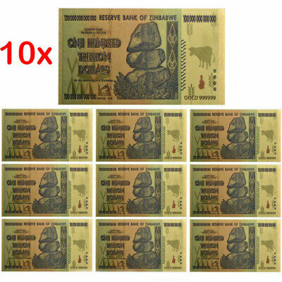 10x Zimbabwe 100 Trillion Dollars Banknote Gold Foil Bill World Money Collect Vy