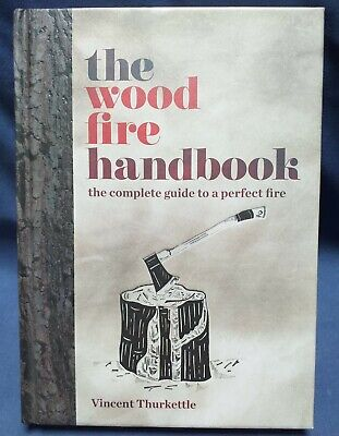 The Wood Fire Handbook By Vincent Thurkettle Unread And Very Good Condition