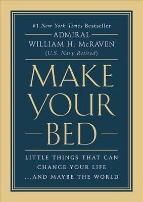 Make Your Bed : Little Things That Can Change Your Life... and Maybe the Worl...