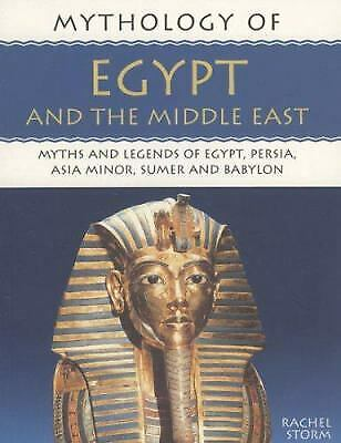 Mythology of Egypt and the Middle East : Myths and Legends of Egypt, Persia,...