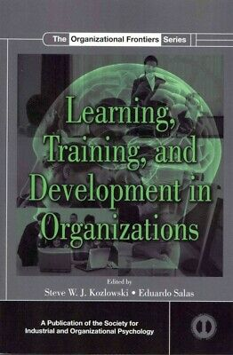 Learning, Training, and Development in Organizations, Paperback by Kozlowski,...