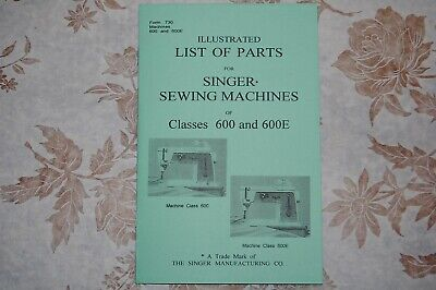 Illustrated Parts Manual to Adjust and Service Singer 600 600E  Sewing Machines