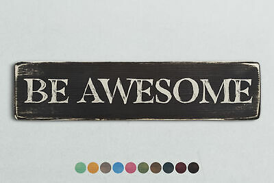 BE AWESOME Vintage Style Wooden Sign. Shabby Chic Retro Home Gift