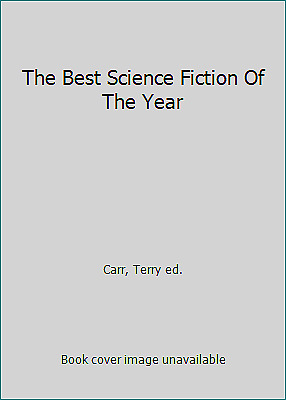 The Best Science Fiction Of The Year by Carr, Terry ed.