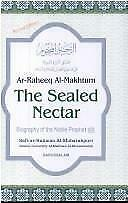 The Sealed Nectar : Biography of the Noble Prophet