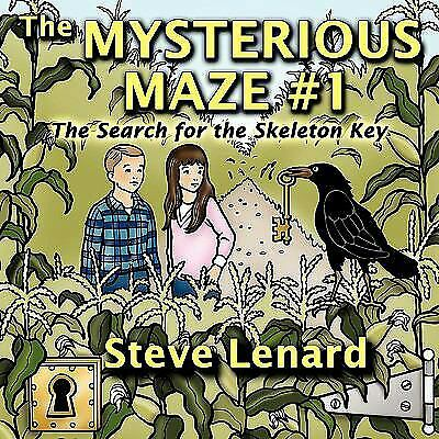 The Mysterious Maze #1 : The Search for the Skeleton Key by Steve Lenard