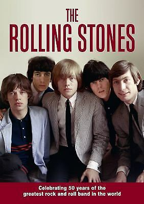 The Rolling Stones: Celebrating 50 Years of the Greatest Rock and...  (ExLib)