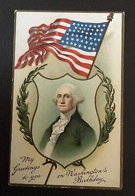 "Patriotic POSTCARD ""MY GREETINGS TO YOU ON GEORGE WASHINGTONS BIRTHDAY"" Embossed"